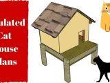 Insulated Cat House Plans Insulated Cat House Plans Garden Plans Sco