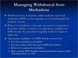 Methadone Detox at Home Plan Medication assisted Treatment for Opioid Dependence During