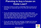 Planning to Buy A Home Planning to Buy A House On Home Loan